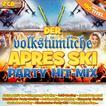 Der volkstümliche Apres Ski Party Hit-Mix (VARIOUS)