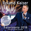 Kaisermania 2018 (Live am Elbufer Dresden) (Roland Kaiser)
