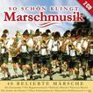 So Schön Klingt Marschmusik (VARIOUS)